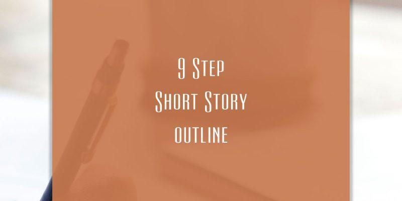 9 Step Short Story Outline